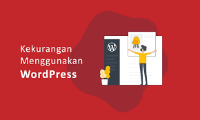 Kekurangan WordPress